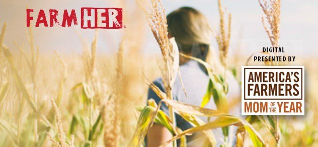 FarmHer - digital presented by America's Farmers Mom of the Year