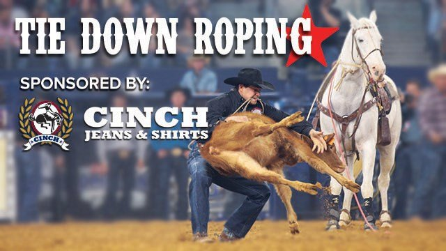 Tie Down Roping sponsored by Cinch