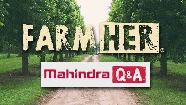 FarmHer – Mahindra Mondays: Pecan Trees