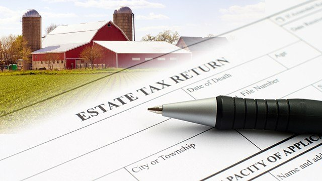 Estate taxes are a big concern for farm families.
