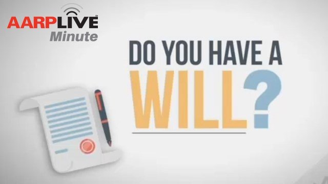 AARP Live Minute: Do You Have a Will?