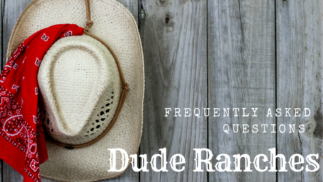 Frequently Asked Questions about Dude Ranches
