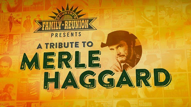 Country's Family Reunion Presents a Tribute to Merle Haggard