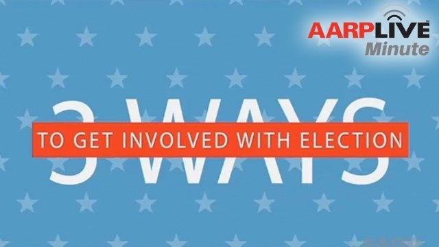 AARP - 3 Ways to Get Involved with Elections