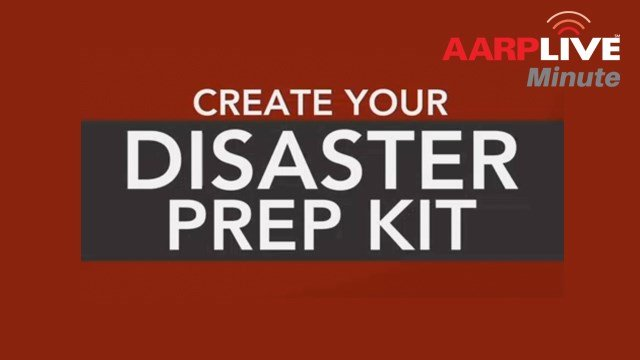 AARP Live Minute: Disaster Prep Kit