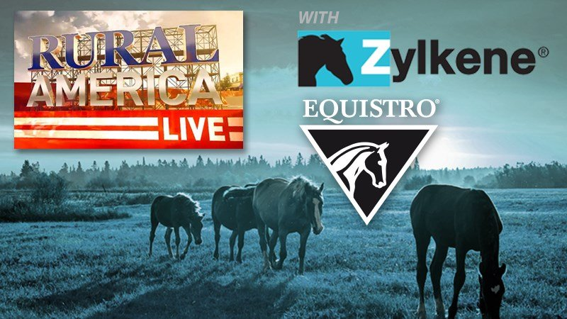 RURAL AMERICA LIVE with Zylkene and Equistro