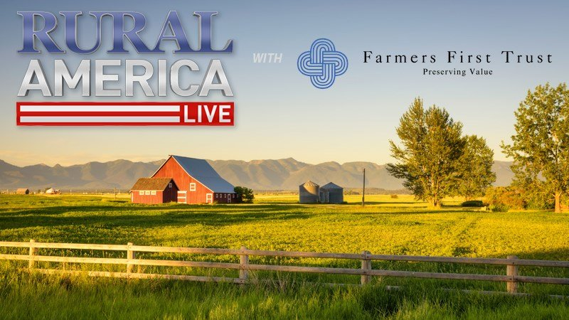 RURAL AMERICA LIVE with Farmers First Trust