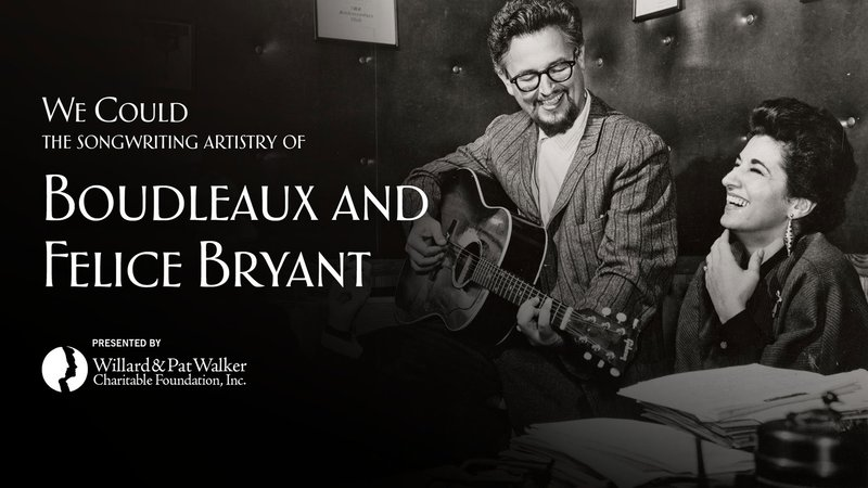 We Could: The Songwriting Artistry of Boudleaux and Felice Bryant